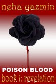 Poison Blood, Book 1: Revelation By Neha Yazmin